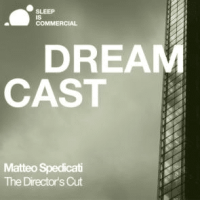 Dreamcast 007 - MATTEO SPEDICATI - THE DIRECTOR'S CUT